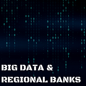 Big Data & Regional Banks
