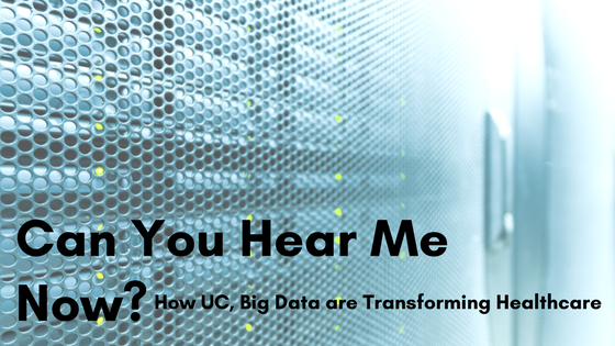 Can you hear me now? How UC, Big Data are transforming healthcare